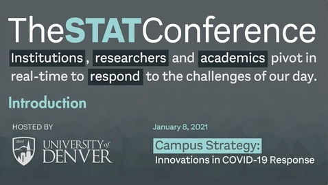 Thumbnail for entry STAT Conference 2021 - Introductory Remarks | University of Denver