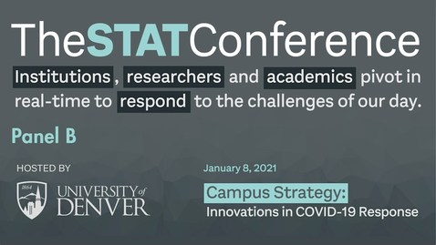 Thumbnail for entry STAT Conference 2021 - Panel B | University of Denver
