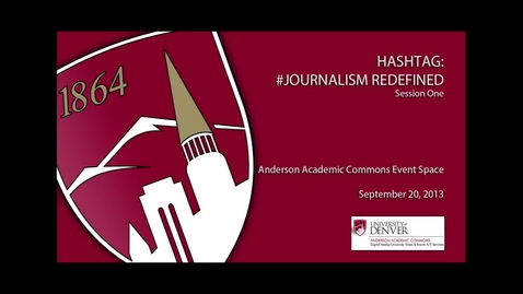 Thumbnail for entry Hashtag: #Journalism Redefined - Session 1