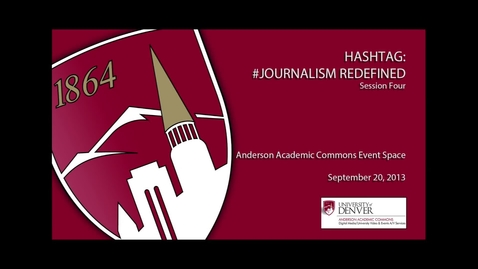Thumbnail for entry Hashtag: #Journalism Redefined - Session 4