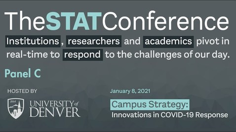 Thumbnail for entry STAT Conference 2021 - Panel C and Closing Remarks  |  University of Denver