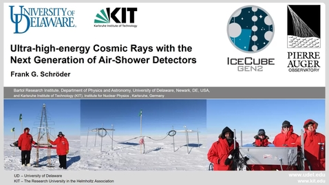 Thumbnail for entry Frank Schroeder - UD DPA 2021/9/1 | Understanding High-energy Cosmic Rays with the Next Generation of Air-Shower Detectors