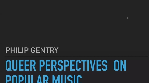 Thumbnail for entry Queer Perspectives on Popular Music with Phil Gentry