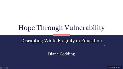 Thumbnail for entry Leveraging Vulnerability for Antiracist Praxis with White Educators, Diane Codding