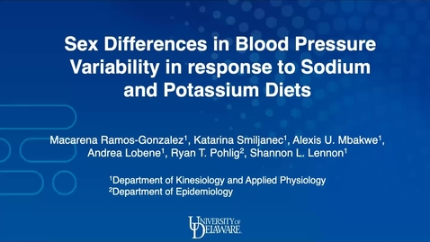 Thumbnail for entry 2A: Sex Differences in Blood Pressure Variability in response to Sodium and Potassium Diets, Macarena Ramos Gonzalez