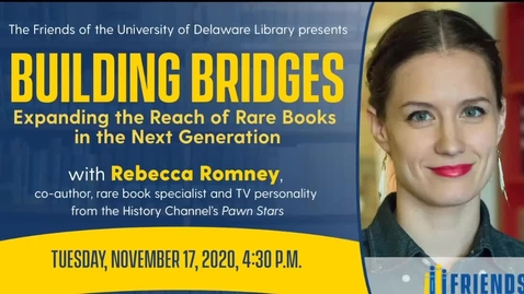 Thumbnail for entry Building Bridges: Expanding the Reach of Rare Books in the Next Generation