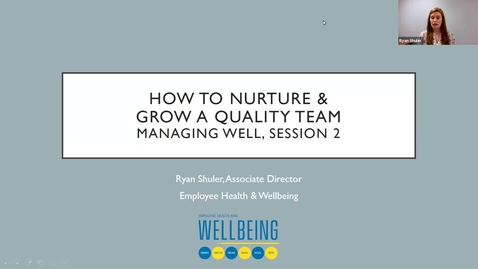 Thumbnail for entry Managing Well: How to Nurture and Engage a Quality Team