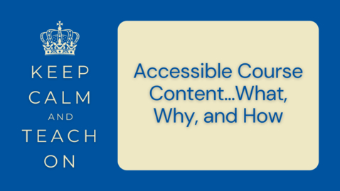Thumbnail for entry KCTO: Accessible Course Content . . . What, Why, and How