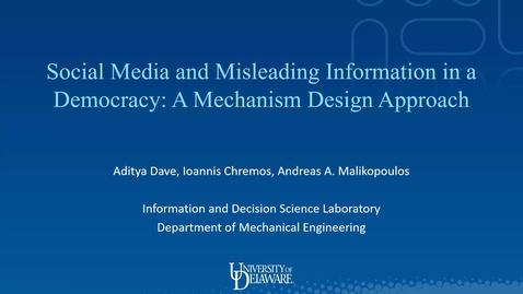 Thumbnail for entry Social Media and Misleading Information in a Democracy: A Mechanism Design Approach, Aditya Dave