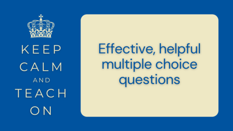 Thumbnail for entry KCTO: Effective, helpful multiple choice questions