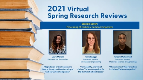 Thumbnail for entry 2021 Virtual Spring Research Reviews - Processing of Carbon/Carbon Composites