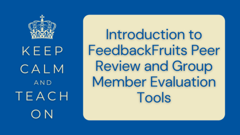 Thumbnail for entry KCTO: Introduction to Feedback Fruits Peer and Group Member Review Tools