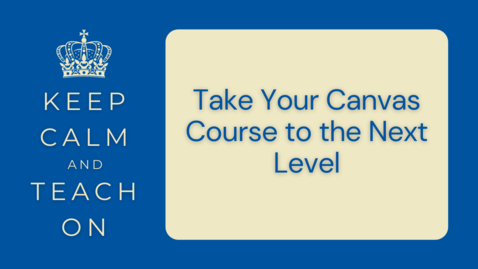 Thumbnail for entry KCTO: Take Your Canvas Course to the Next Level (2 hour session)
