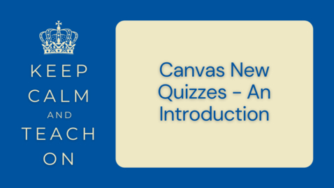 Thumbnail for entry KCTO: Canvas New Quizzes - An Introduction