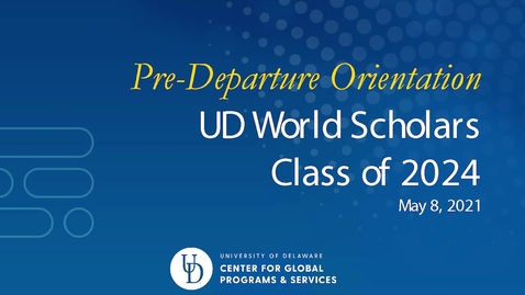Thumbnail for entry World Scholars Program - Pre-Departure Orientation (for Fall 2021)
