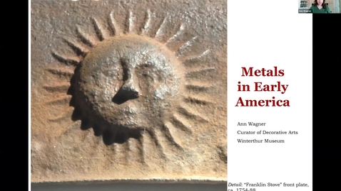 Thumbnail for entry live lecture 3/10/2021: metals in early america with Ann Wagner