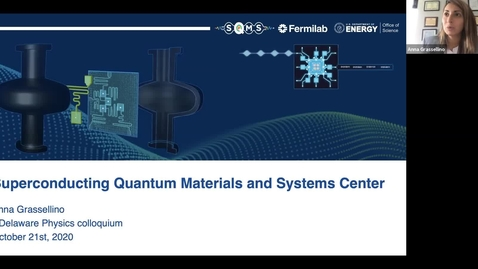 Thumbnail for entry Anna Grassellino Fermilab 2020/10/21 | Superconducting Quantum Materials and Systems (SQMS) – a new DOE National Quantum Information Science Research Center