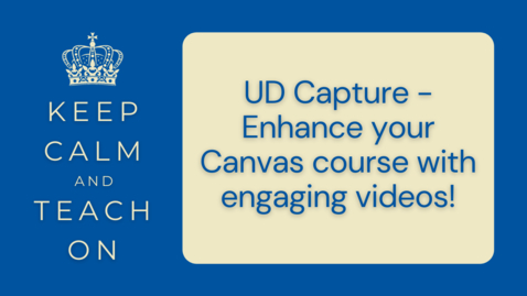Thumbnail for entry KCTO: UD Capture - Enhance your Canvas course with engaging videos!