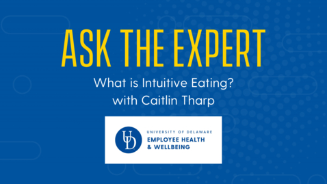 Thumbnail for entry Ask the Expert | Intuitive Eating