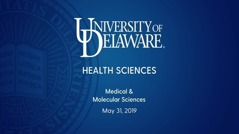 Thumbnail for entry 2019 University of Delaware Medical and Molecular Sciences Convocation