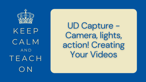Thumbnail for entry KCTO: UD Capture - Camera, lights, action!  Creating Your Videos