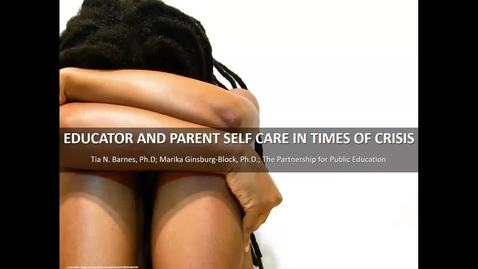 Thumbnail for entry Educator and Parent Self Care in Times of Crisis