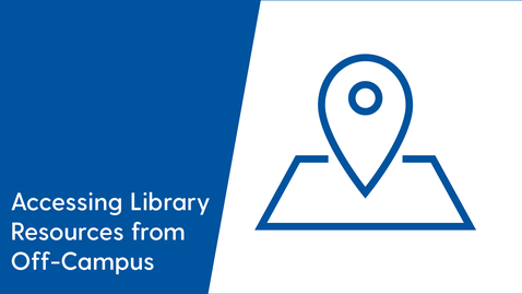 Thumbnail for entry Accessing Library Resources from Off-Campus