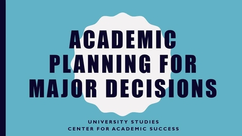 Thumbnail for entry Choices: Episode 1 - Academic Planning for Major Decisions