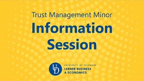 Thumbnail for entry Trust Management Minor Info Session 11.10.2020