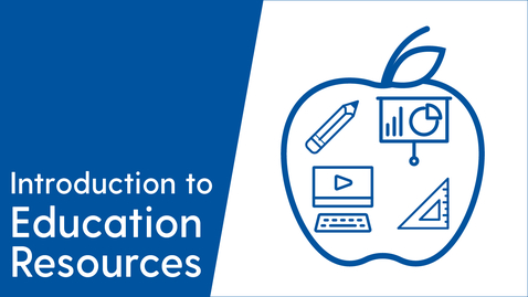 Thumbnail for entry Introduction to Education Resources