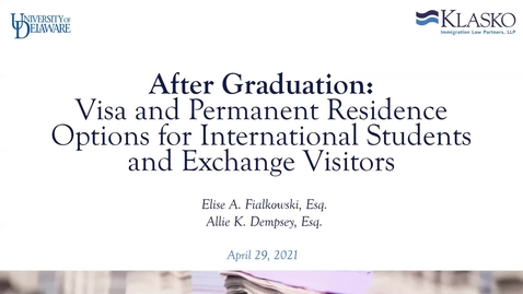 Thumbnail for entry Post Graduation Immigration Options with Klasko Law