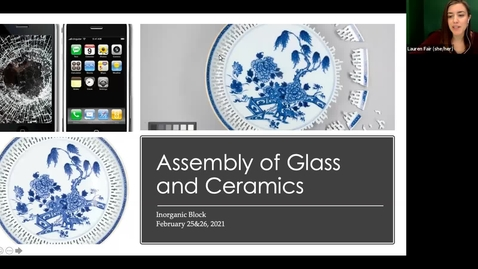 Thumbnail for entry live lecture 2/26/2021: assembly of glass and ceramics