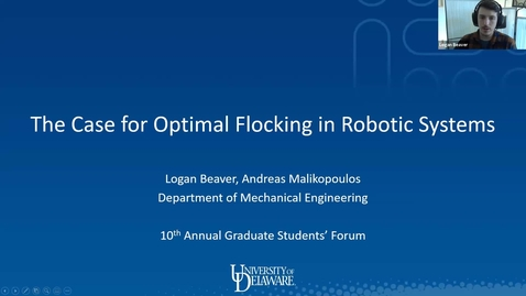 Thumbnail for entry The Case for Optimal Flocking in Robotic Systems, Logan Beaver