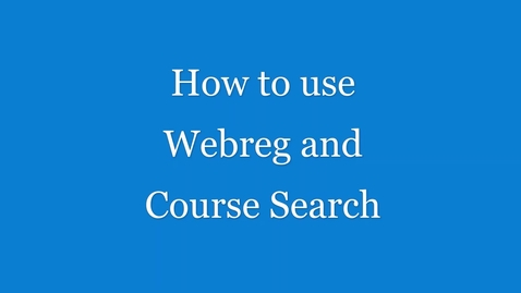 Thumbnail for entry How to Use Webreg and Course Search