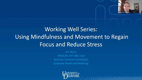 Thumbnail for entry Working Well: Using Mindfulness and Movement to Regain Focus and Reduce Stress
