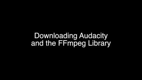 Thumbnail for entry Downloading Audacity and the FFmpeg Library