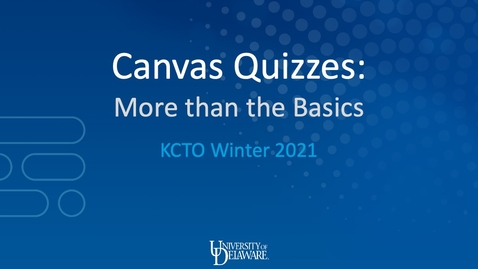 Thumbnail for entry Canvas Quizzes - More than the Basics