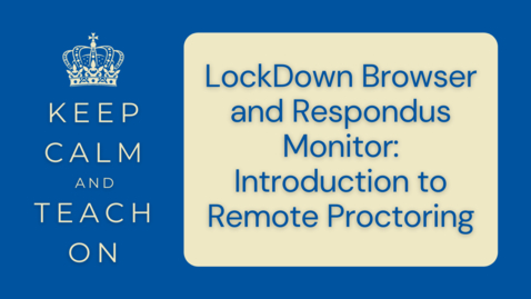 Thumbnail for entry KCTO: LockDown Browser and Respondus Monitor: Introduction to Remote Proctoring