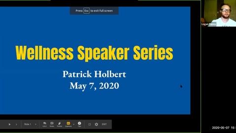 Thumbnail for entry Wellness Speaker Series: Patrick Holbert - May 7, 2020