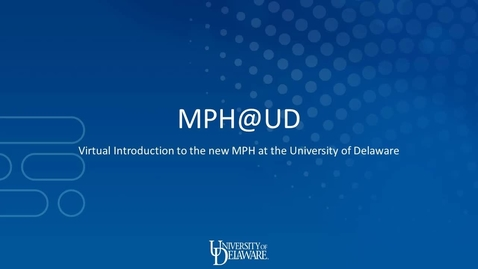 Thumbnail for entry MPH @ UD Virtual Introduction
