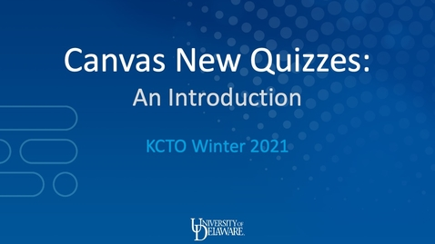 Thumbnail for entry Canvas New Quizzes - An Introduction