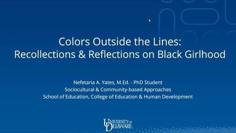 Thumbnail for entry Color Outside the Lines: Recollections & Reflections on Black Girlhood, Nefetaria Yates (3a)