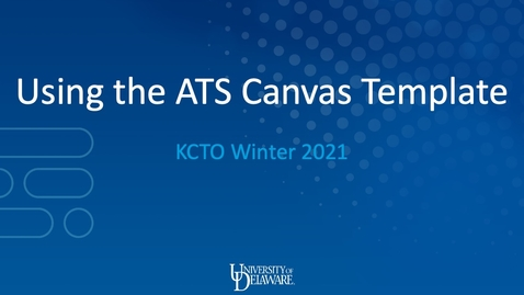 Thumbnail for entry Using the ATS Canvas Template