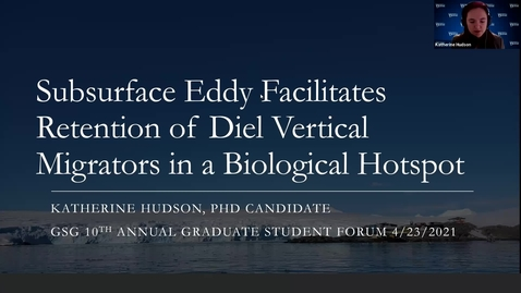 Thumbnail for entry Subsurface Eddy Facilitates Retention of Diel Vertical Migrators in a Biological Hotspot, Katherine Hudson