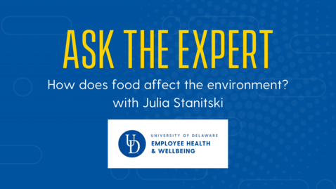Thumbnail for entry Ask the Expert | How does food affect the environment?
