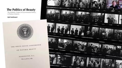 Thumbnail for entry The Politics of Beauty: The Aesthetic Origins of Environmental Politics in Postwar America, Kyle VanHemert