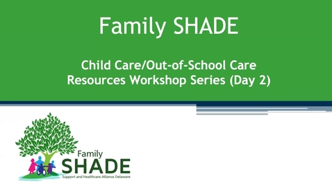 Thumbnail for entry Family SHADE Child Care/Out-of-School Care Workshop Series - Day 2