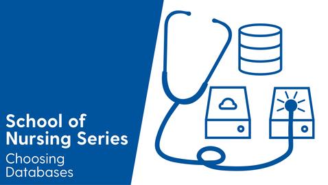 Thumbnail for entry School of Nursing - Choosing Databases