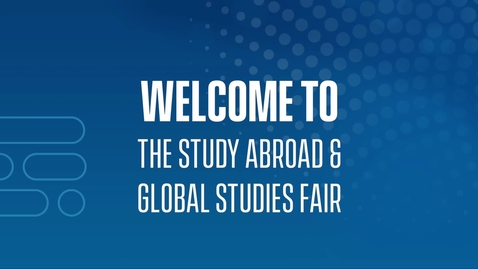 Thumbnail for entry Welcome to the Study Abroad & Global Studies Fair
