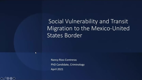 Thumbnail for entry Social Vulnerability and Transit Migration to the Mexico-United States Border, Nancy Contreras